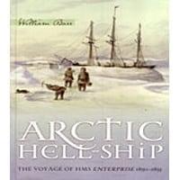Arctic Hell-Ship - Voyage of Hms Enterprise