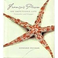 Francois Peron - An Impetuous Life