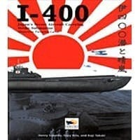 I-400 Japan's Secret Aircraft Carrying Submarine