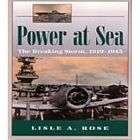 Power At Sea - the Breaking Storm 1919 - 1945