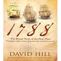 1788 - the Brutal Truth of the First Fleet