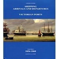 Ship Arrivals/Departures Vic.1856-1860