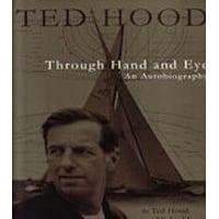 Ted Hood - Through Hand And Eye