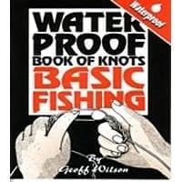 Waterproof Knots - Basic Fishing