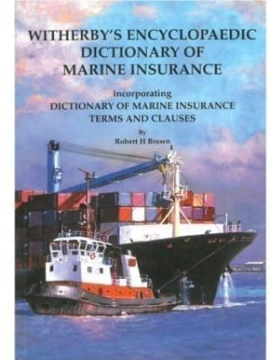 Dictionary of Marine Insurance Terms & Clauses