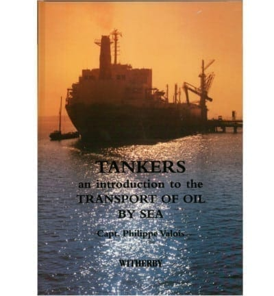 Tankers - An Introduction To the Transport of Oil By Sea