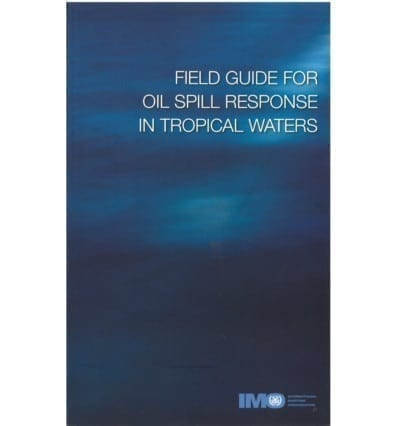 IMO649E Field Guide For Oil Spill in Tropical Waters